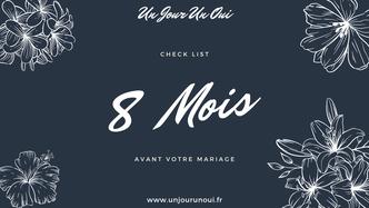 "8 Mois - Check List ""Organiser son mariage avec Un Jour Un Oui"""