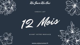"12 Mois - Check List ""Organiser son mariage avec Un Jour Un Oui"""