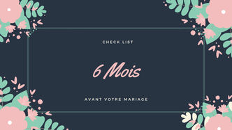 "6 Mois - Check List ""Organiser son mariage avec Un Jour Un Oui"""
