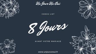 """8 Jours - Check List """"Organiser son mariage avec Un Jour Un Oui"""""""