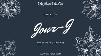 """Jour-J - Check List """"Organiser son mariage avec Un Jour Un Oui"""""""