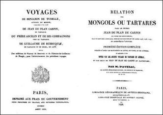 Jean du Plan Carpin (~1182-~1252) : Relation du voyage en Tartarie. Traduite en français et publié par Pierre Bergeron (1580-1657). Avec une Notice de M.-A. d'Avezac (1798-1875). Paris, 1830/1838.