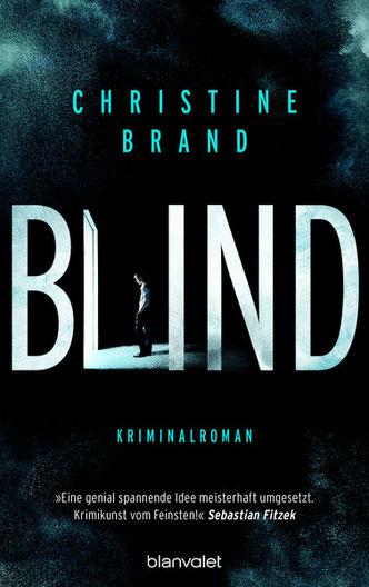 Cover des Buches Christine Brand: Blind. Erschienen bei Blanvalet 2019.