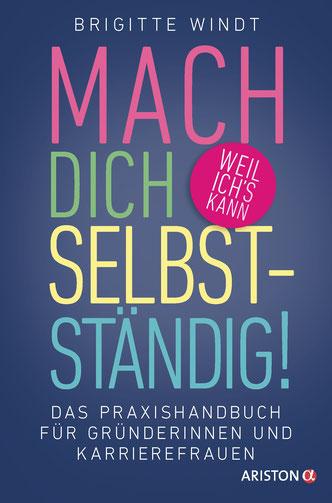Buchcover von Brigitte Windt: Mach Dich selbstständig!