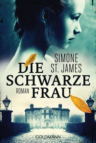 Cover des Buches: Simone St. James: Die schwarze Frau. Goldmann März 2019