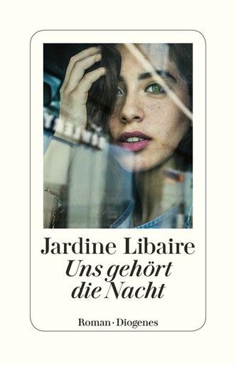 Cover des Buches von Jardine Libaire: Uns gehört die Nacht.  Diogenes 2018