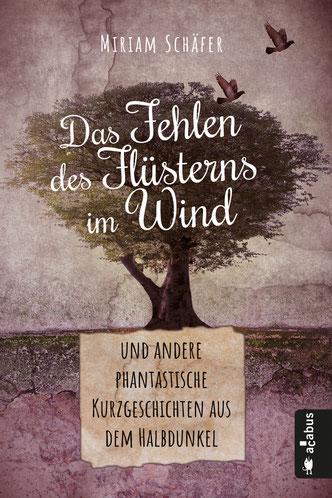 """Cover von Miriam Schäfers Buch """"Das Fehlen des Flüsterns im Wind"""""""