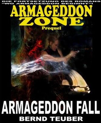 Das Prequel (2 von 3) das den Anfang von Armageddon beleuchtet - eBook - ISBN: 978-3-7309-9678-2