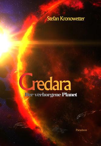 Credara, der verborgene Planet. Ein Science-Fiction-Roman. Fantasy im Weltraum, spielt in der Gegenwart.