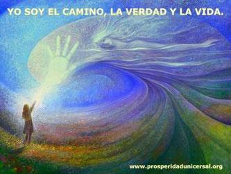 YO SOY EL CAMINO, LA VERDAD Y LA VIDA - YO SOY EL CAMINO, LA VERDAD Y LA VIDA -  DECRETOS DIARIOS PODEROSOS - PROSPERIDAD UNIVERSAL