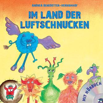 Im Land der Luftschnucken. Kinderbuch von Andrea Benedetter-Herramhof.