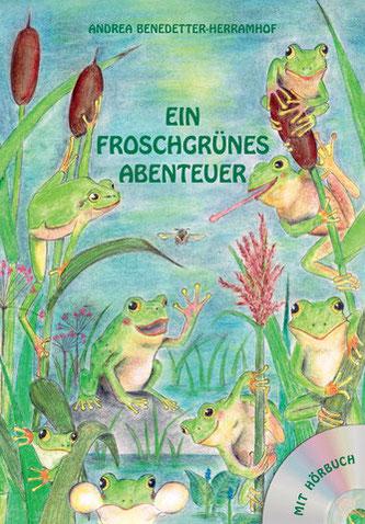 Ein froschgrünes Abenteuer. Kinderbuch von Andrea Benedetter-Herramhof.