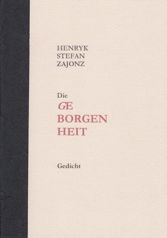 Stefan Zajonz, Die Geborgenheit, Gedicht, gedruckt auf Artoz-Papier mit Seidenfolie, Canson / Deutpols, 14 Exemplare, 15.10.2000, Bonn-Bad Godesberg