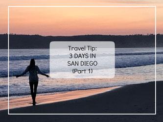 Travel Tip 3 Days in San Diego Part 1