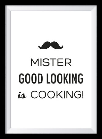 Typografie Poster Lifestyle, mister good looking is cooking