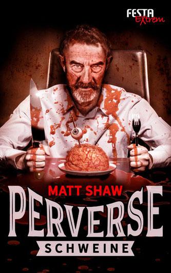 Matt Shaw - Perverse Schweine