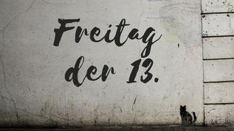 """Werden wir am Freitag den 13. vom Pech verfolgt - oder sind wir """"auf der Suche nach dem Unglück""""?"""