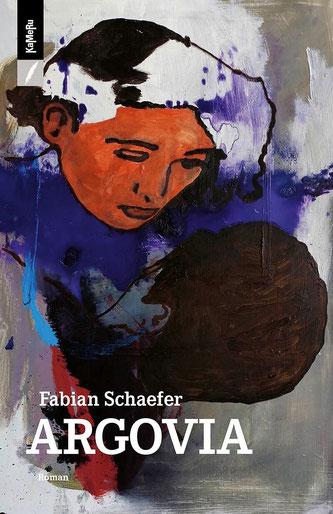 Argovia - erster Roman des Schweizer Autors Fabian Schaefer