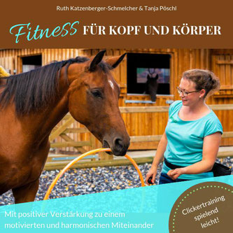 Gehirnjogging und Muskeltraining für Pferde - Clickertraining spielend leicht!