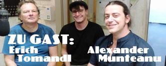 Ben Gumpenberger, Erich Tomandl, Alexander Munteano