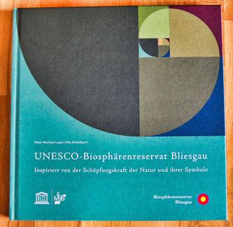"""Das neue Buch mit dem Titel: """"UNESCO-Biosphärenreservat Bliesgau - Inspiriert von der Schöpfungskraft der Natur und ihrer Symbole"""""""