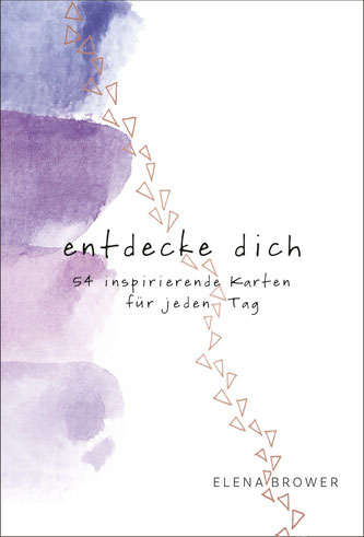 Cover des Kartendecks: Elena Brower:  Entdecke dich.  54 inspirierende Karten für jeden Tag. Irisana 2019