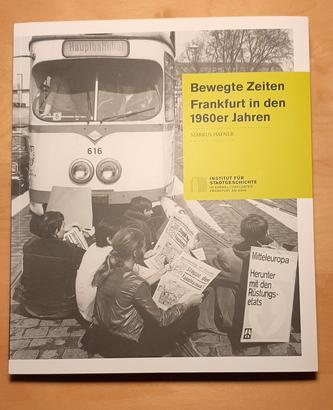 Bewegte Zeiten Frankfurt in den 1960er Jahren - Klaus Leitzbach © Klaus Leitzbach/frankfurtphoto