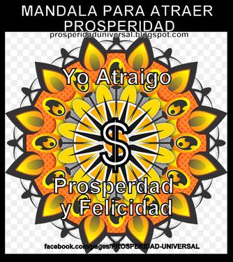 MANDALA PARA ATRAER PROSPERIDAD - PROSPERIDAD UNIVERSAL- YO ATRAIGO PROSPERIDAD Y FELICIDAD -www.prosperidaduniversal.org
