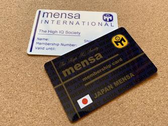 メンサ入会者のみが手にするメンサ会員カード。『MENSA INTERNATIONAL会員証』と『JAPAN MENSA会員証』。超レアなメンサインターナショナルの会員カード。ジャパンメンサメンバーカードは、芸能人や文化人など有名人メンサ会員がテレビ(クイズ番組やバラエティ)等メディアで披露する事でも知名度が上がった。天才の証明。