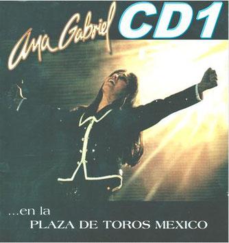 Ana Gabriel – …En La Plaza de Toros Mexico CD1