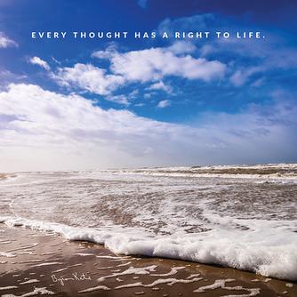 Jeder Gedanke hat das Recht zu leben