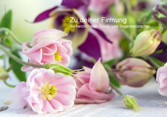 Glückwunschkarte zur Firmung, Glückwunschkarte, Karte, Firmung, Blumen, Spruch