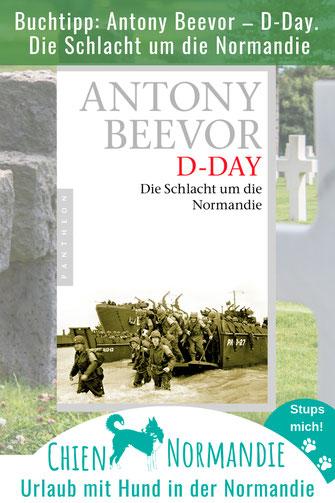 Buchtipp: Antony Beevor – D-Day, die Schlacht um die Normandie