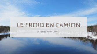 conseils froid camion hiver