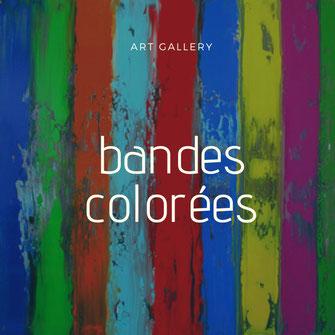 Carole Bécam - Galerie d'art - Artiste peintre - Série Bandes colorées