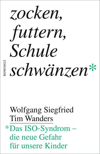 zocken, futtern, Schule schwänzen ; 978-3-498-06558-4 *