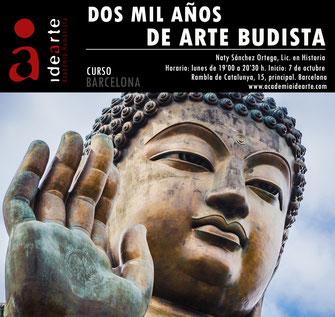 arte budista; historia; Buda; Gautama; Tíebt; Ashoka; China; Zen; Kamakura; thangkas; estupa; stupa; bodhisattavas; arhat; bardo Thodol; cursos; Academia Idearte; Naty Sánchez Ortega