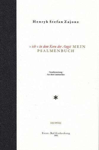Stefan Zajonz, > ich < in dem Kern der Angst / Mein Godesberger Psalmenbuch Bd.1 / Ps 1-15 / Neuübersetzung aus dem Latein, gedruckt auf Gohrsmühle-Papier mit Wasserzeichen, Fabriano, Seidengolie / Deutpols, 8 Expl., 09.09.2002, Bonn-Bad Godesberg