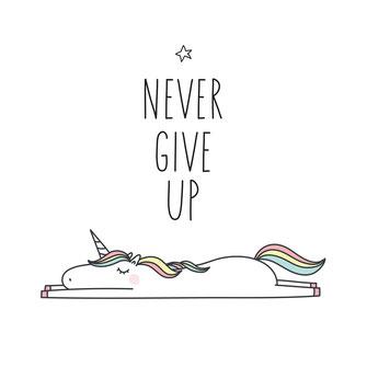 Never give up Unicorn Illustration