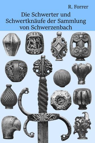 Die Schwerter und Schwertknäufe der Sammlung von Schwerzenbach