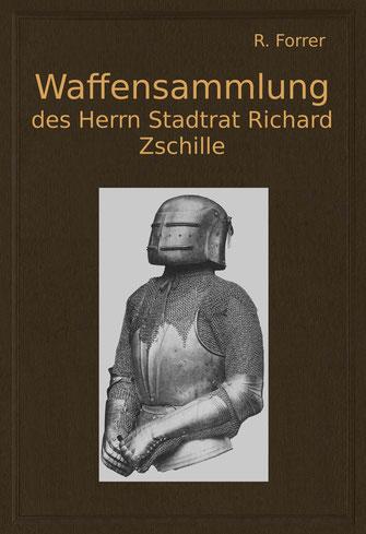 Die Waffensammlung des Herrn Stadtrat Richard Zschille