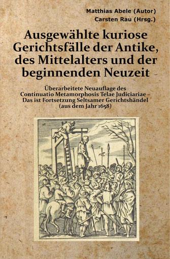 Gerichtsfälle Gerichtshändel im Mittelalter und der Antike