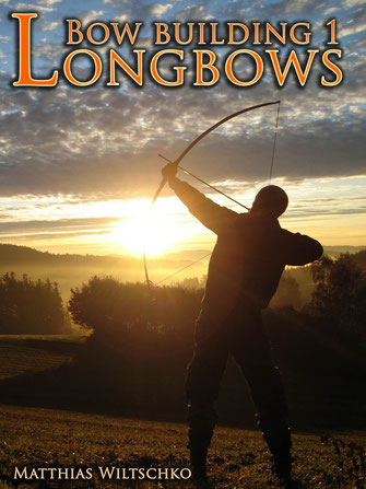 Bow Building 1: Longbows Primitive Bow Making Book