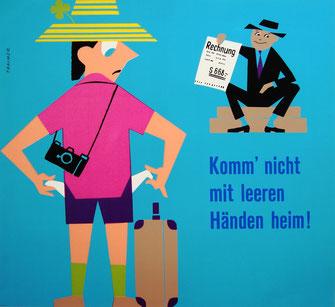 Urlaubsplakat der Sparkasse. Werbung mit Humor mahnt zum sparsamen Umgang mit Geld zur Urlaubszeit. Plakat von Heinz Traimer um 1961.