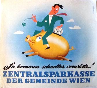 Werbung mit Humor: Plakat der Zentralsparkasse der Gemeinde Wien. Sparschwein wird gefüttert.