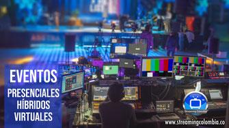 Streaming Colombia - Eventos Presenciales, Híbridos y Virtuales