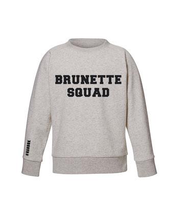 """BRUNETTE SQUAD"" KIDS SWEATER 19€"