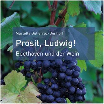 """Prosit, Ludwig! Beethoven und der Wein"", Publikation des Verlags des Beethoven-Hauses"