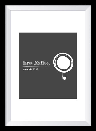 Typografie Poster, Typografie Print, erst kaffee, dann die welt