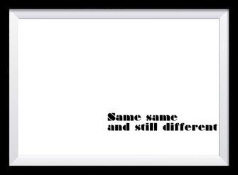 Typografie Poster Inspiration, same same and still different